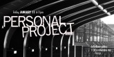 A PERSONAL PROJECT show 01.11.13