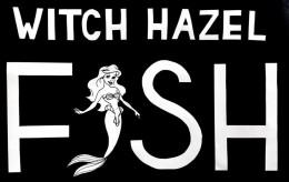 WITCH-HAZEL fish AUG 1-2 & 8-9