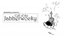 SpiderBug:  The Call of the JABBERWOCKY