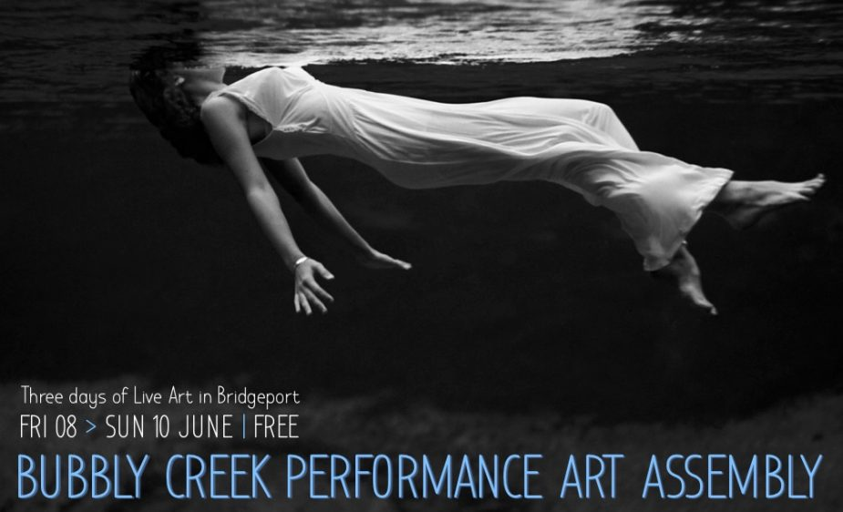 BUBBLY CREEK PERFORMANCE ART ASSEMBLY | Three Days of Live Art in Bridgeport | JUNE 8-10